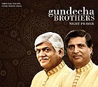 GUNDECHA BROTHERS Night Prayer