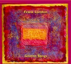FRANK LONDON Ghetto Songs (Venice and Beyond)