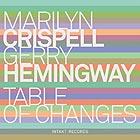 MARILYN CRISPELL / GERRY HEMINGWAY, Table Of Changes