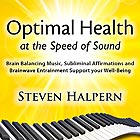 STEVEN HALPERN Optimal Health at the Speed of Sound