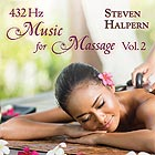 STEVEN HALPERN 432 Hz Music For Massage Vol. 2