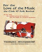 The Club 47 Folk Revival For the Love of the Music