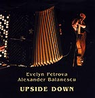 Evelyn Petrova / Alexander Balanescu Upside Down