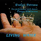 EVELYN PETROVA, Living Water