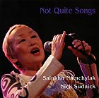 SAINKHO NAMTCHYLAK / NICK SUDNICK Not Quite Songs