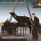 SIMON NABATOV / MATTHIAS SCHUBERT Descriptions