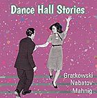 FRANK GRATKOWSKI / SIMON NABATOV / DOMINIK MAHNIG, Dance Hall Stories