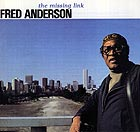 FRED ANDERSON, The Missing Link