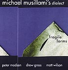 Michael Musillami's Dialect Fragile Forms