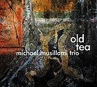 MICHAEL MUSILLAMI TRIO Old Tea