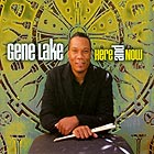 GENE LAKE, Here And Now