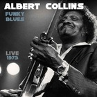 ALBERT COLLINS, Funky Blues Live 1973