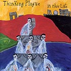 THINKING PLAGUE In This Life (25th Anniversary Remaster)