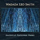 WADADA LEO SMITH America's National Parks