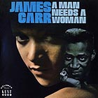 JAMES CARR, A Man Needs A Woman