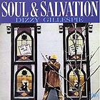 DIZZY GILLESPIE Soul & Salvation