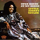 LITTLE JOHNNY TAYLOR, Open House At My House