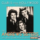 ANDREWS SISTERS Club 15 From Hollywood Presents The Andrews Sisters