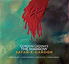 GORDON GRDINA'S THE MARROW Safar-e-daroon