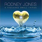 RODNEY JONES A Thousand Small Things