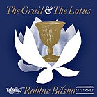 ROBBIE BASHO The Grail & The Lotus