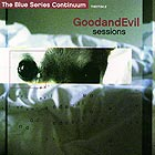 THE BLUE SERIES CONTINUUM GoodandEvil Sessions