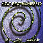 Meat Beat Manifesto At The Center