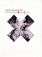 VON MAGNET Performances 1985 > 2013