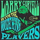 LARRY CORYELL, & The Wide Hive Players