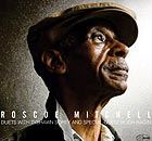 ROSCOE MITCHELL Duets With Tyshawn Sorey And Special Guest Hugh Ragin
