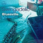 SWINGADELIC Bluesville