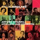 ARTURO O' FARRILL & THE AFRO LATIN JAZZ ORCHESTRA Virtual Birdland