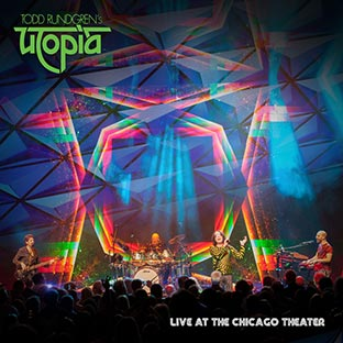 TODD RUNDGREN'S UTOPIA Live At Chicago Theater